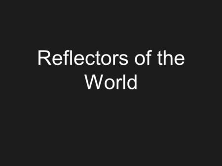 Reflectors of the World. The First Reflector First reflector designed by Isaac Newton in 1668.
