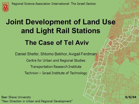 Joint Development of Land Use and Light Rail Stations The Case of Tel Aviv Regional Science Association International -The Israeli Section Daniel Shefer,
