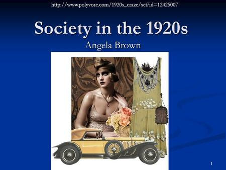 Society in the 1920s Angela Brown  1.