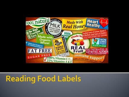  Information found on the labels of prepackaged foods  In Canada each prepackages food item must include:  Nutritional facts table  Ingredients List.
