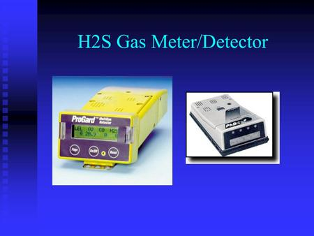 H2S Gas Meter/Detector. Introduction Air monitoring data is useful for: *Assessing the health risks to the public and response workers. *Selecting personal.