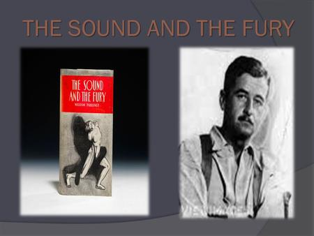 THE SOUND AND THE FURY. Stream Of Consciousness The term stream-of-consciousness refers to a technique of narration. Prior to the twentieth century,