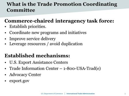What is the Trade Promotion Coordinating Committee Commerce-chaired interagency task force: Establish priorities. Coordinate new programs and initiatives.