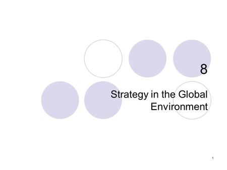 1 8 Strategy in the Global Environment. 2 Related Concepts/Theories Theory of comparative advantage – a country is ahead, and all other country's benefit,