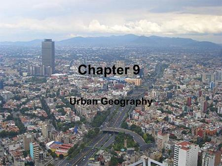 Chapter 9 Urban Geography. intro Urban morphology- how a city is physically built and how it is laid out across space –Berlin was a laid out as a split.
