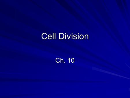 Cell Division Ch. 10. Why do cells divide? (1) Exchanging materials The larger a cell becomes, the harder it is to get enough materials and waste across.