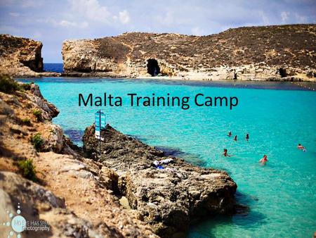 Malta Training Camp. WHY MALTA?? Package Swimming Package 24 rd Oct till the 1 st Nov 2014 includes: * Greeting at airport and transfer to accommodation.