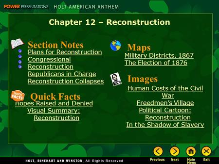 Chapter 12 – Reconstruction Military Districts, 1867 The Election of 1876 Section Notes Plans for Reconstruction Congressional Reconstruction Republicans.