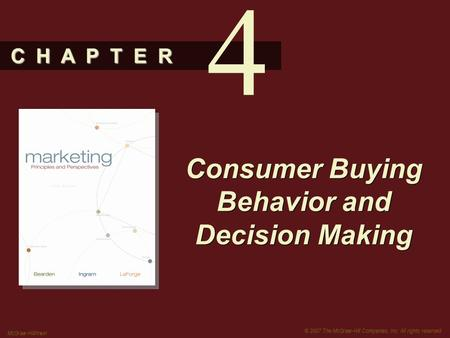 C H A P T E R © 2007 The McGraw-Hill Companies, Inc. All rights reserved. McGraw-Hill/Irwin Consumer Buying Behavior and Decision Making 4.