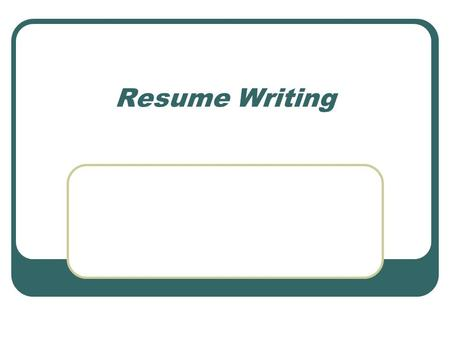 Resume Writing. Review What are the five different formats of resumes? Chronological Functional Targeted Combination Alternative.