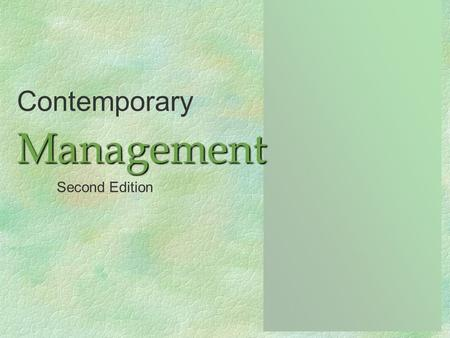 ContemporaryManagement Second Edition. Managers and Managing 1 1 1 Managerial ConceptsManagerial Concepts 2 Managerial FunctionsManagerial Functions 3.