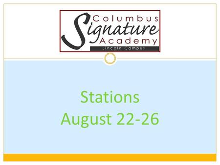 Stations August 22-26. Project Topics Role of citizens School Wide Expectations Create our mini-economy Goods and Services Identify local, state and federal.
