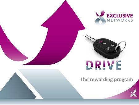 The rewarding program. Welcome to Drive For whom DRIVE has been made for? Resellers of the top Vendors What DRIVE is meant to do? Rewarding Resellers.