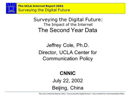 "The UCLA Internet Report 2001 Surveying the Digital Future The UCLA Internet Report 2001: ""Surveying the Digital Future"", UCLA Center for Communication."