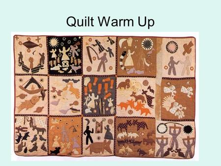 "Quilt Warm Up. Quote 1 "" We had old ragged huts made out of poles, and some of the cracks were filled with mud and moss, and some were not. We didn '"