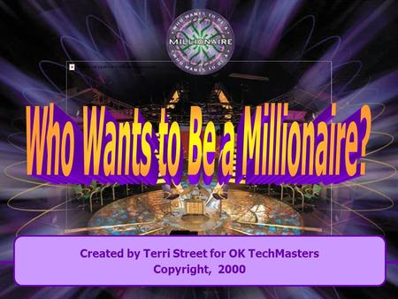 Created by Terri Street for OK TechMasters Copyright, 2000.