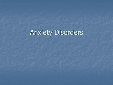 Anxiety Disorders. Fundamental Features of Anxiety Disorders Fear and Threat Fear and Threat Effortful Avoidance Effortful Avoidance Compulsions or Rituals.