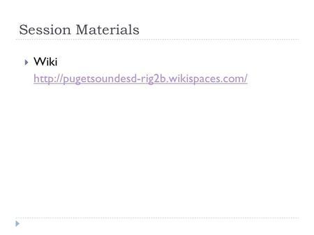 Session Materials  Wiki