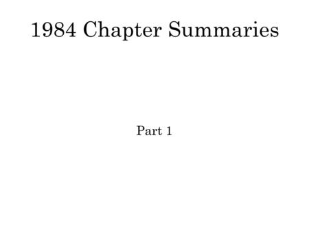 1984 first five chapters summary