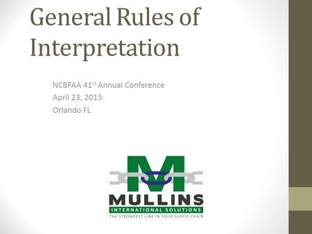 NEI Workshop Understanding the HTSUS General Rules of Interpretation NCBFAA 41 st Annual Conference April 23, 2015 Orlando FL.