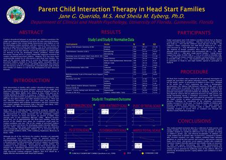 Parent Child Interaction Therapy in Head Start Families Jane G. Querido, M.S. And Sheila M. Eyberg, Ph.D. Department of Clinical and Health Psychology,