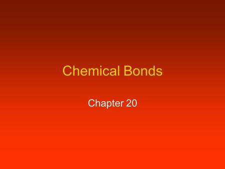 Chemical Bonds Chapter 20. Sec. 1 - Combined Elements Elements make  compounds Properties of compounds are different from elements Ex: Sodium Chloride,