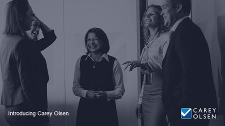 Introducing Carey Olsen. We are an award-winning, market-leading offshore law firm.