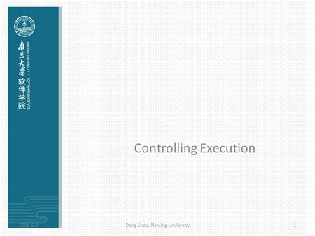 Controlling Execution 2016-6-31Dong Shao, Nanjing Unviersity.