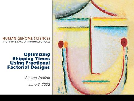 Optimizing Shipping Times Using Fractional Factorial Designs Steven Walfish June 6, 2002.