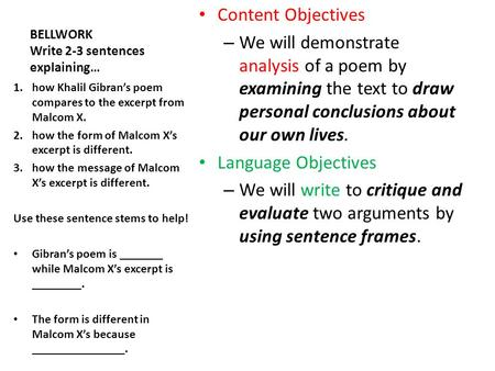 BELLWORK Write 2-3 sentences explaining… Content Objectives – We will demonstrate analysis of a poem by examining the text to draw personal conclusions.