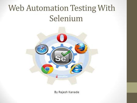 Web Automation Testing With Selenium By Rajesh Kanade.