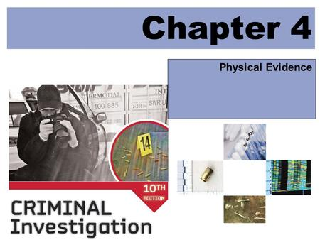 Chapter 4 Physical Evidence. © 2009 McGraw-Hill Higher Education. All rights reserved. LEARNING OBJECTIVES Distinguish between class and individual characteristics.