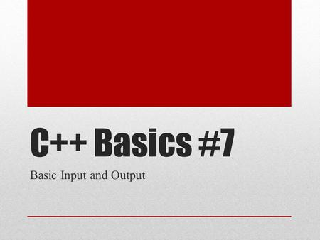 C++ Basics #7 Basic Input and Output. In this video Standard output (cout) Standard input (cin) stringstream.
