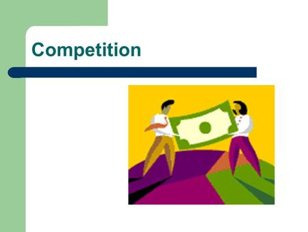 Competition. Market Structures Perfect Competition No single producer or consumer has any control over the price or quantity of the product.