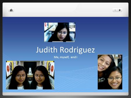 Judith Rodriguez Me, myself, and I Main :P XD Past Present Future.