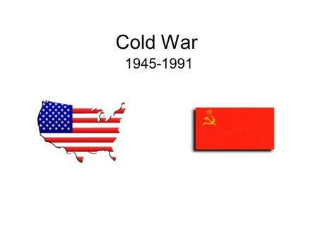 Cold War 1945-1991. Potsdam ~Great Britain~United States~Soviet Union~ Churchill, Truman, Stalin * Germany would be divided into four zones *Tension between.
