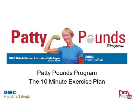 Patty Pounds Program The 10 Minute Exercise Plan.