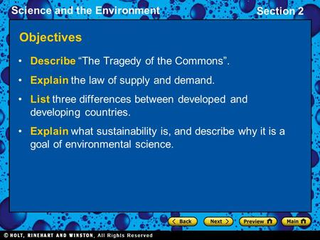 "Science and the Environment Section 2 Objectives Describe ""The Tragedy of the Commons"". Explain the law of supply and demand. List three differences between."