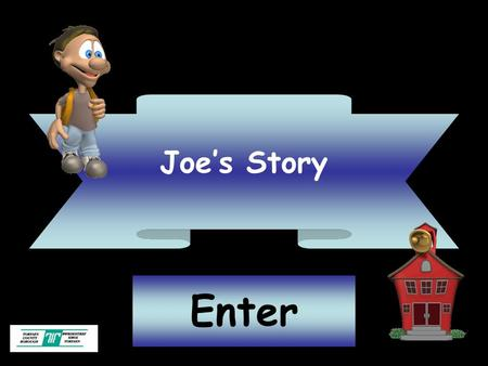 Joe's Story Enter. DisagreeAgree Joe arrived at 8.30am for the first day at his new school. He was very nervous to join this Year 6 class. He asked his.