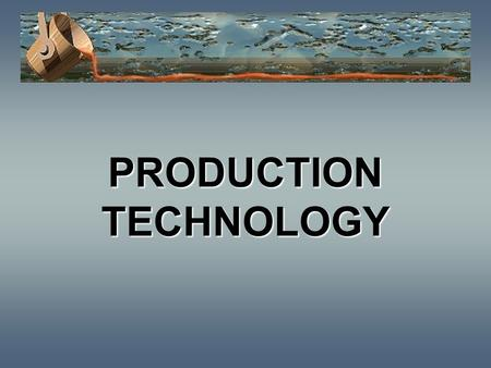 PRODUCTION TECHNOLOGY. Learning Objectives 1.Show operations mgt. as a system. 2.Describe characteristics of goods vs. services 3.Distinguish types of.