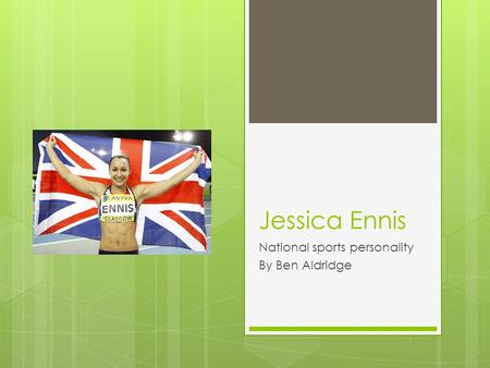 Jessica Ennis National sports personality By Ben Aldridge.