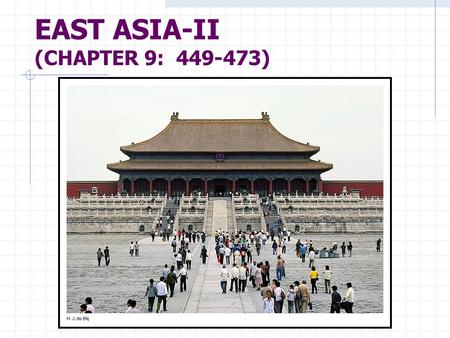 EAST ASIA-II (CHAPTER 9: 449-473). CONFUCIUS CHINA'S MOST INFLUENTIAL PHILOSOPHER AND TEACHER 551- 479 BC- TOOK ON SPIRITUAL PROPORTIONS AFTER HIS DEATH-