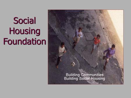 Social Housing Foundation. Meeting with Housing Portfolio committee Role, purpose and mandate Strategy map Supporting housing delivery Key achievements.