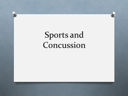 Sports and Concussion.