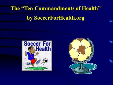 "The ""Ten Commandments of Health"" by SoccerForHealth.org."