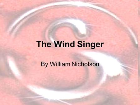 The Wind Singer By William Nicholson. Rules School All students will wear school uniform. Bullying is not tolerated. Treat others with respect. MP3 players.