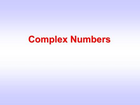 Complex Numbers. 1 August 2006 Slide 2 Definition A complex number z is a number of the form where x is the real part and y the imaginary part, written.