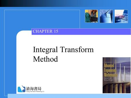 Integral Transform Method CHAPTER 15. Ch15_2 Contents  15.1 Error Function 15.1 Error Function  15.2Applications of the Laplace Transform 15.2Applications.