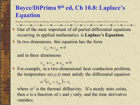 Boyce/DiPrima 9 th ed, Ch 10.8: Laplace's Equation Elementary Differential Equations and Boundary Value Problems, 9 th edition, by William E. Boyce and.