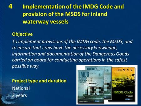 4 Implementation of the IMDG Code and provision of the MSDS for inland waterway vessels Objective To implement provisions of the IMDG code, the MSDS, and.